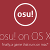 osu!がついにMac OSに対応したらしい。