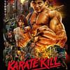 米国を舞台に日本人空手家が大暴れ!「KARATE KILL/カラテ・キル」(2016)