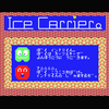 「ICE CARRIER」