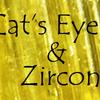 ジルコンキャッツアイ等(番外編):Zircon Cat's Eye & etc.