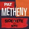音楽の楽しい連鎖(2021)~>放て音玉矢<64>|『Pat Metheny(パット・メセニー)/Side-Eye NYC(V1.Ⅳ)[Japanese Version]【AMU[ULTRA HD]】【SPD】』|パット・メセニーが注目若手をフューチャー!v^^シリーズ最初はドラムの[Marcus Gilmore(マーカス・ギルモア)]^^v!