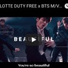 BTS(防弾少年団) 公式動画-「LOTTE DUTY FREE x BTS M/V 」「Euphoria : Theme of LOVE YOURSELF 起 Wonder」- ロッテ免税店