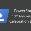 PowerShell 10 Year Anniversary Celebration Eventが開催されました