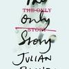 The Only Story / ジュリアン・バーンズ: 今時珍しい「大人」向けの物語