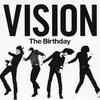 VISION / The Birthday (2012 ハイレゾ Amazon Music HD)