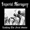 Imperial Savagery / Lashing The Feral Swine