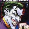バットマンとジョーカーとの運命の初邂逅を描くコミック『笑う男』