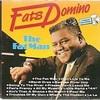 The Fat Man もしくは頑張れよなんて言うんじゃないよ =追悼ファッツ·ドミノ①= (1949. Fats Domino)