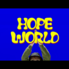 SAY HELLO TO MY HOPE WORLD
