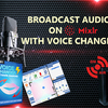 Broadcast Audio on Mixlr with Voice Changer