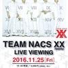 TEAM NACS XX LIVE VIEWING