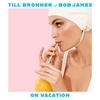 On Vacation / Till Brönner, Bob James (2020 96/24)