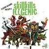 Illgenic / Skillkills