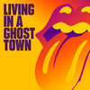 THE ROLLING STONES / Living In A Ghost Town
