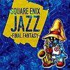 ファイナルファンタジーシリーズ初のJAZZアルバム『SQUARE ENIX JAZZ -FINAL FANTASY-』 楽曲が公式HPで試聴可能