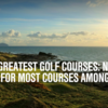 設計家を軸に,Gold Digestの「World 100 Greatest Golf Courses」を見てみると