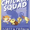 The Chicken Squad ; the first misadventure  by Doreen Cronin & Kevin Cornell