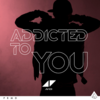 Avicii feat. Audra Mae - Addicted To You 歌詞和訳