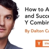 Y Combinator の応募方法と成功の秘訣 (Startup School 2018 #17, Dalton Caldwell)