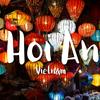 【旅動画更新!】デートに最高!ランタンが美しい世界遺産の街ベトナム・ホイアンへ行ってきました!