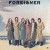 FOREIGNER - Foreigner:栄光の旅立ち -