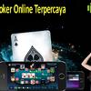 Tips Bermain Di dalam Situs Poker Online Terpercaya
