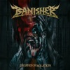 Banisher / Degrees Of Isolation