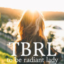 TBRL - to be radiant lady