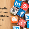 5 Social Media Tools that you need to Utilize in 2019