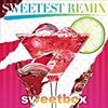 SWEETBOX/SWEETEST REMIX