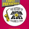 FIRST PRESSINGS THE HISTORY OF RHYTHM & BLUES VOLUME 3 : 1953