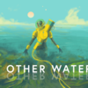 【In Other Waters】Gliese 677Ccの海を調査【Kickstarter】