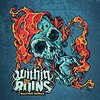 Within The Ruins / Halfway Human