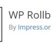 【WordPress】更新したプラグインをダウングレード!元に戻す方法|WP Rollback|
