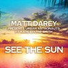 【トランス】Matt Darey pres. Urban Astronauts feat. Kate Louise Smith - See The Sun (Aurosonic Remix)