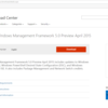 Windows Management Framework 5.0 Preview April 2015 がリリースされました