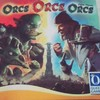 Orcs Orcs Orcs / オーク