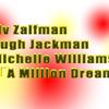 『夢がどんなに大きくても・・・』洋楽歌詞和訳:ジヴ・ザイフマン、ヒュー・ジャックマン、ミッシェル・ウィリアムズ「A Million Dreams(ア・ミリオン・ドリームズ)」
