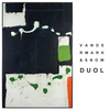 Vandermark & Snow / DUOL