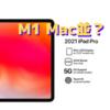 新型iPad Proの処理能力は「M1 Mac」に匹敵する?〜気になるのは「何ができるか」〜