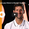 2019全豪オープン アンディ・マレー(インタビュー) ライバルたちからのメッセージ