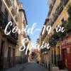 COVID-19 新型コロナウイルスの影響で鎖国寸前のスペインの今