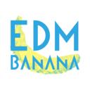 EDM Banana 音楽オスソワケ