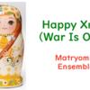 Happy Xmas (War Is Over) をマトリョミンで多重録音しました