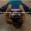 ダンス中毒のダークサイド記事のフォローアップ