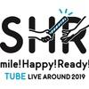 TUBE LIVE AROUND 2019〜Smile! Happy! Ready!?〜セットリスト