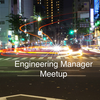 Engineering Manager Meetup #4 で登壇してきました