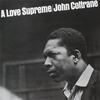 John Coltrane - A Love Supreme:至上の愛 -