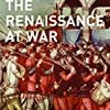 【参考文献】Thomas Arnold「The Renaissance at War」