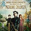 ミス・ペレグリンと奇妙な子供たち